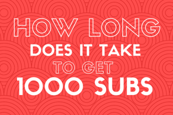 get 1000 subs on youtube