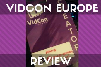Vidcon Europe Review