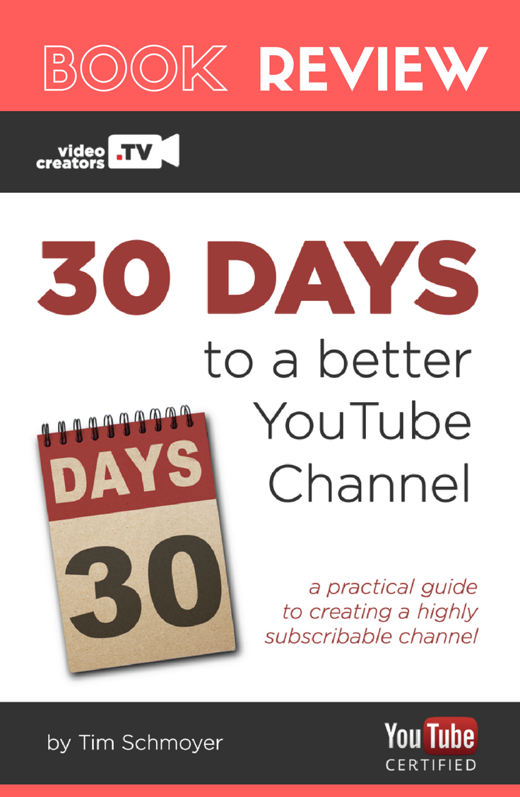 30 Days to a Better YouTube Channel – A Review of Tim